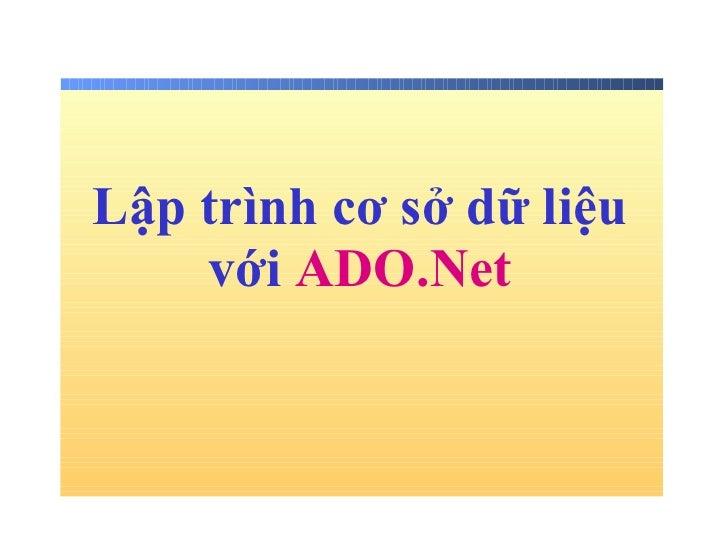 Lập trình cơ sở dữ liệu với  ADO.Net