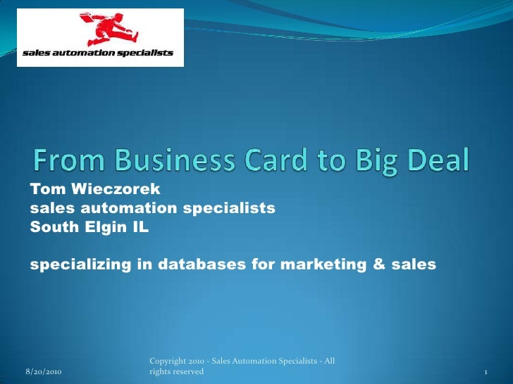 From Business Card to Big Deal<br />Tom Wieczorek<br />sales automation specialists<br />South Elgin IL<br />specializing ...