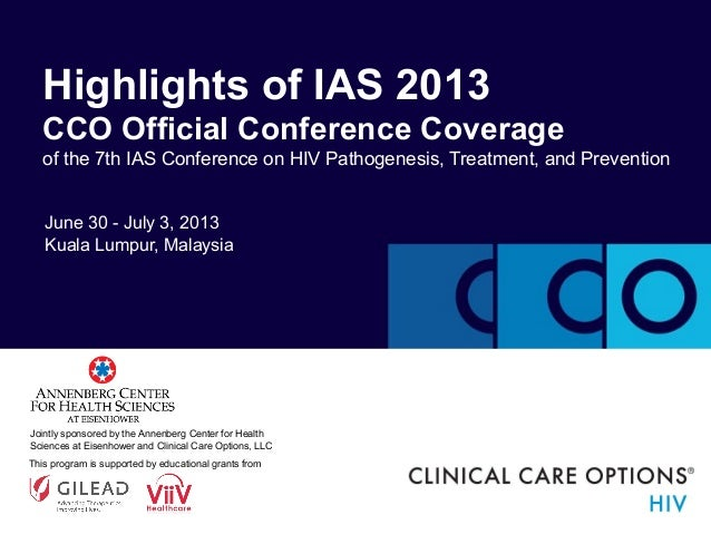 Highlights of IAS 2013 CCO Official Conference Coverage of the 7th IAS Conference on HIV Pathogenesis, Treatment, and Prev...