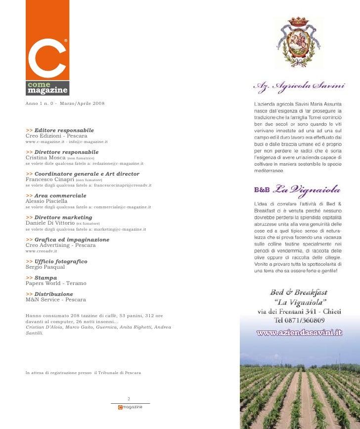 Anno 1 n. 0 - Marzo/Aprile 2008     >> Editore responsabile Creo Edizioni - Pescara www.c-magazine.it - info@c-magazine.it...