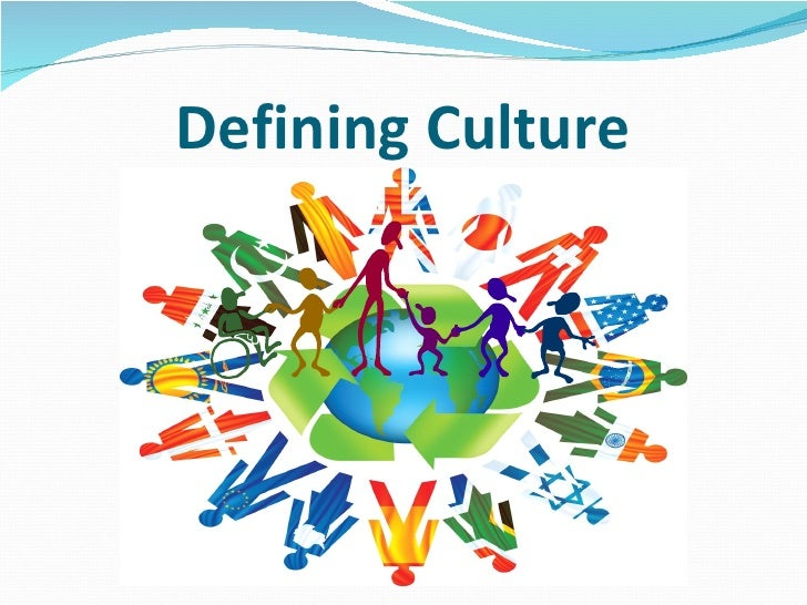 an attempt of defining the culture Although some people try to define culture in ethnic or racial terms,  what their  goals for their child are before you attempt to impose your own.