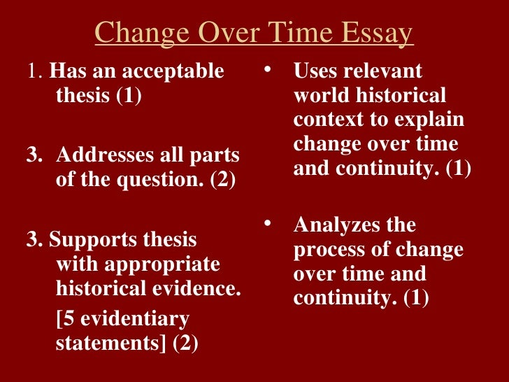 continuity and change over time thesis Ap world history name _____ the change and continuity over time essay for this essay, you must analyze continuities and changes in a particular society.