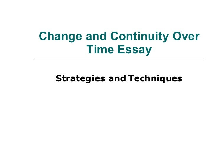change and continuity over time essays