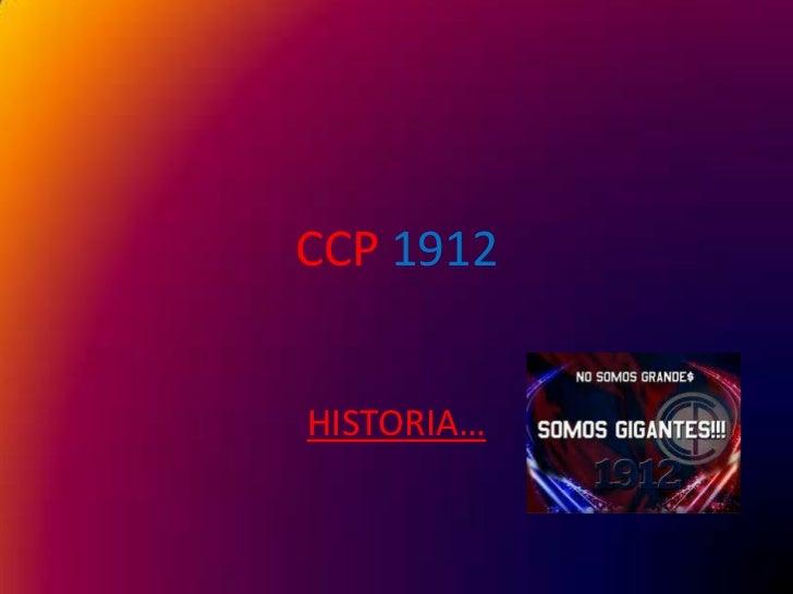CCP1912<br />HISTORIA…<br />