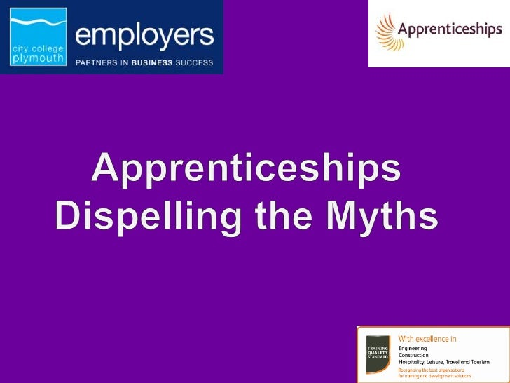 Apprenticeships - dispelling the myths.