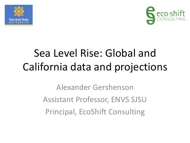 Sea Level Rise: Global and California data and projections