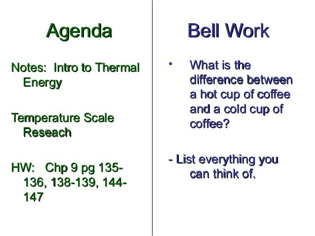 Agenda                  Bell WorkNotes: Intro to Thermal   •   What is the Energy                       difference between...