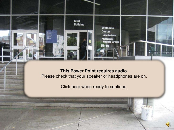 This Power Point requires audio.<br />Please check that your speaker or headphones are on.<br />Click here when ready to c...