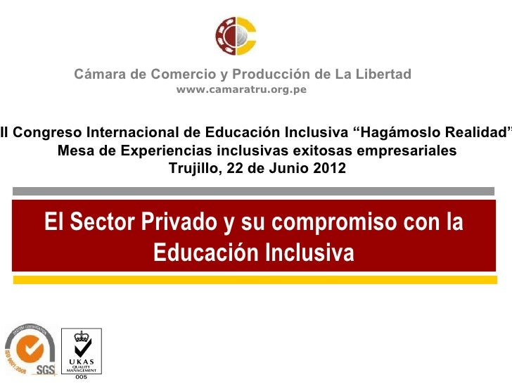Cámara de Comercio y Producción de La Libertad                       www.camaratru.org.peII Congreso Internacional de Educ...