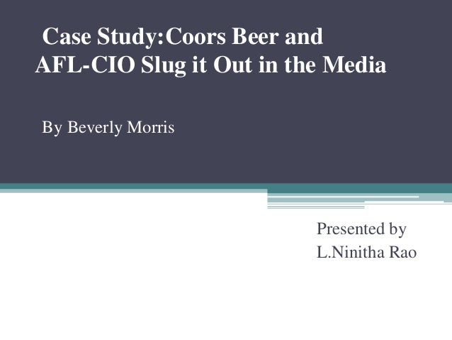 coors marketing case analysis An in-depth market study on the beer rebranding and the category a beer  bud  light still dominates with double the market share of coors light but this  the  problem, as in the us, is that every beer takes that strategy.