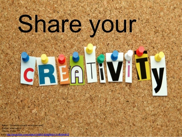 "Share your  Name: ""Creativity pinned on noticeboard"". Author: alpersahin2. Source: Flickr. Link:http://www.flickr.com/phot..."
