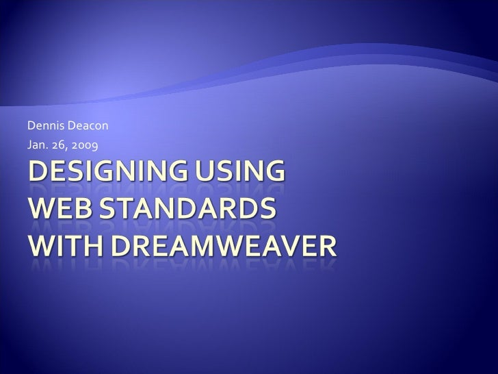Designing using Web Standards with Dreamweaver