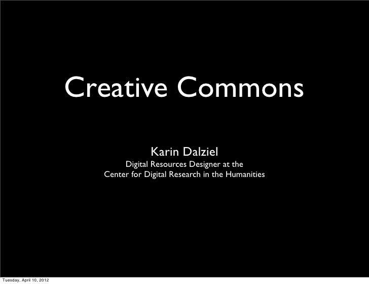 Creative Commons                                         Karin Dalziel                                 Digital Resources D...