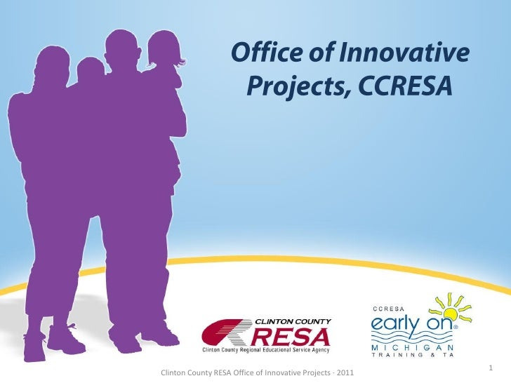1Clinton County RESA Office of Innovative Projects · 2011