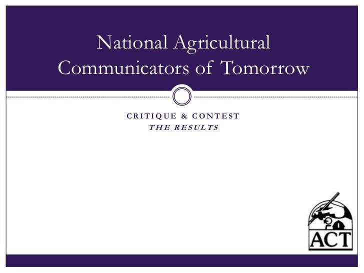 Critique & Contest<br />The results<br />National Agricultural Communicators of Tomorrow<br />