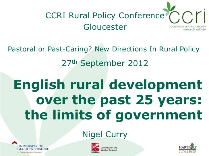 CCRI Rural Policy Conference                  GloucesterPastoral or Past-Caring? New Directions In Rural Policy           ...