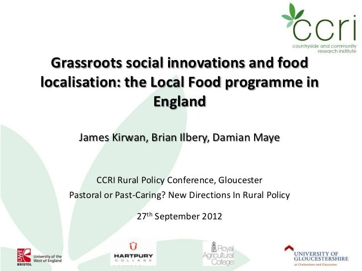 Grassroots social innovations and foodlocalisation: the Local Food programme in                  England      James Kirwan...