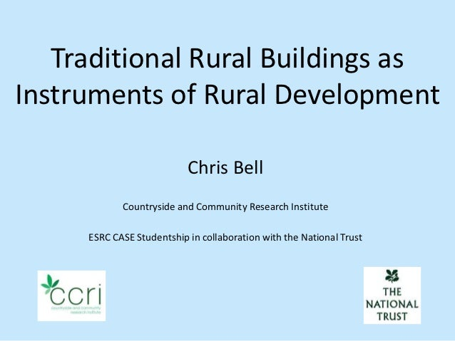 Traditional Rural Buildings asInstruments of Rural Development                           Chris Bell            Countryside...
