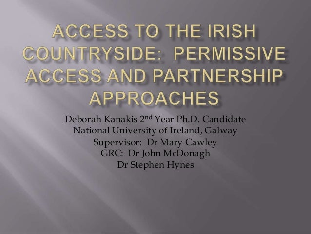 Deborah Kanakis 2nd Year Ph.D. Candidate National University of Ireland, Galway      Supervisor: Dr Mary Cawley       GRC:...