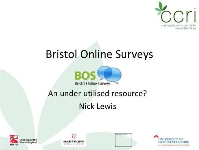 Bristol Online Surveys - an under-utilised resource?