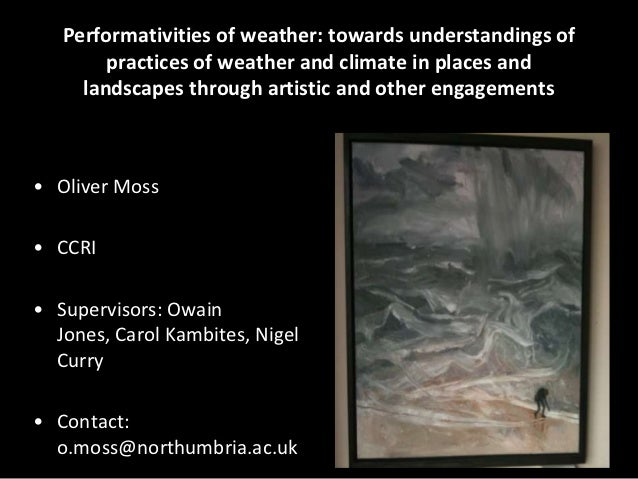 Performativities of weather: towards understandings of practices of weather and climate in places and landscapes through artistic and other engagements