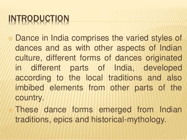 essay on dances of india Dance in india comprises numerous styles of dances, generally classified as  classical or folk as with other aspects of indian culture, different forms of dances .