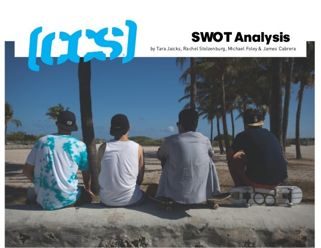 SWOT Analysisby Tara Jaicks, Rachel Stolzenburg, Michael Foley & James Cabrera