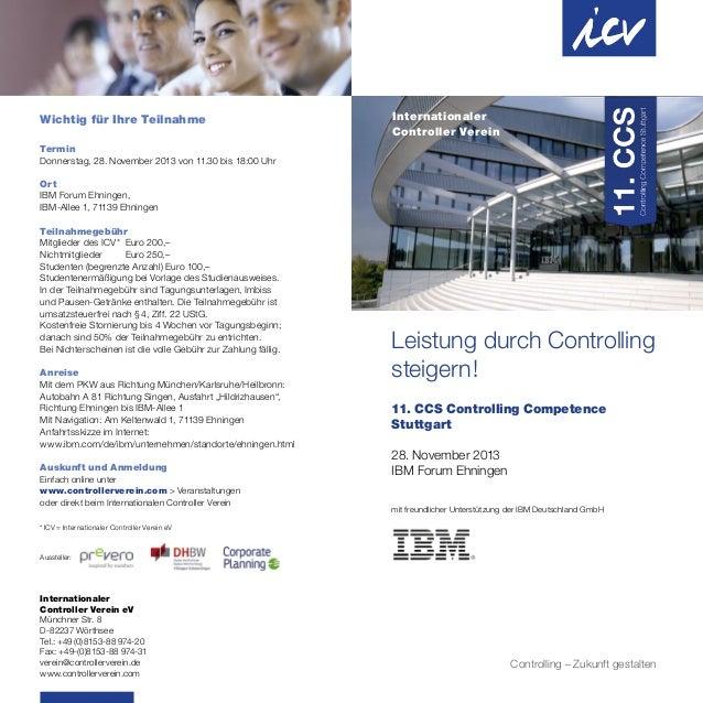 Leistung durch Controlling steigern! 11. CCS Controlling Competence Stuttgart 28. November 2013 IBM Forum Ehningen mit fre...