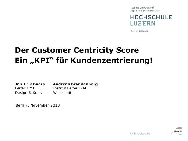 """Der Customer Centricity Score Ein """"KPI"""" für Kundenzentrierung! Jan-Erik Baars Leiter DMI Design & Kunst  Andreas Brandenbe..."""