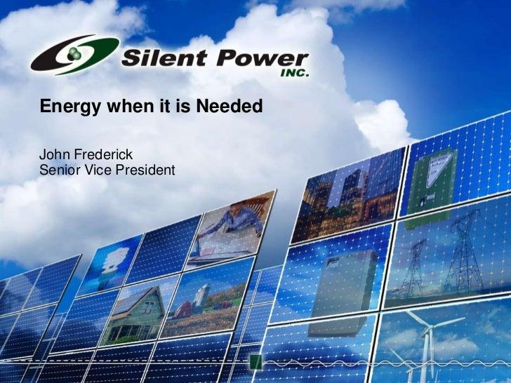Energy when it is Needed, John Frederick