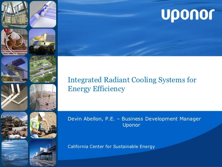 Integrated Radiant Cooling Systems forEnergy EfficiencyDevin Abellon, P.E. – Business Development Manager                 ...