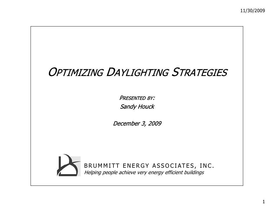11/30/2009     OPTIMIZING DAYLIGHTING STRATEGIES                      PRESENTED BY:                      Sandy Houck      ...