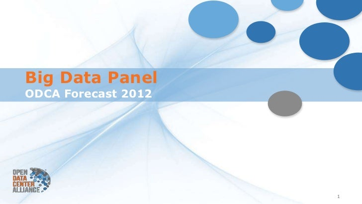 Big Data PanelODCA Forecast 2012                     1