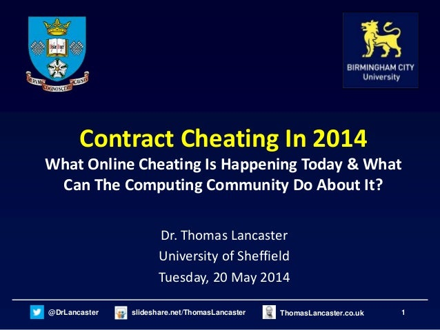 1@DrLancaster slideshare.net/ThomasLancaster ThomasLancaster.co.uk Contract Cheating In 2014 What Online Cheating Is Happe...