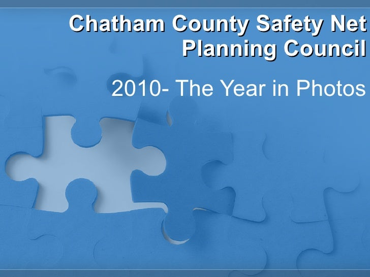Chatham County Safety Net Planning Council 2010- The Year in Photos