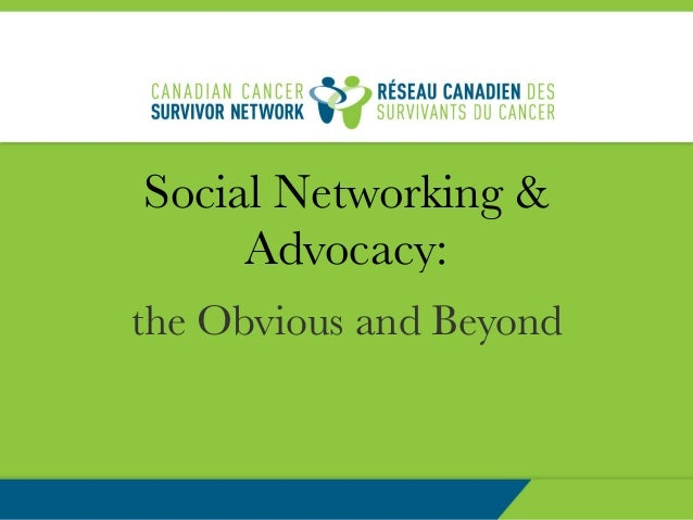 Social Networking & Advocacy: the Obvious and Beyond