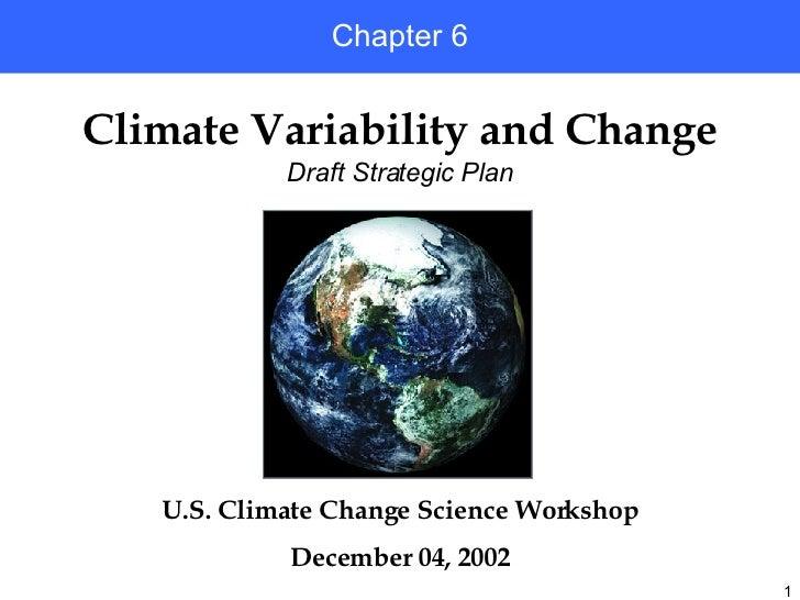 U.S. Climate Change Science Workshop December 04, 2002 Climate Variability and Change Chapter 6 Draft Strategic Plan