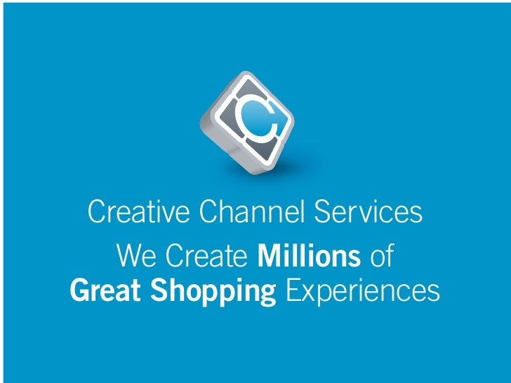 Creative Channel Services Overview