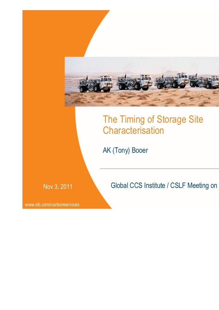 CCS Projects Integration Workshop - London 3Nov11 - Schlumberger - The Timing of Storage Site Characterization