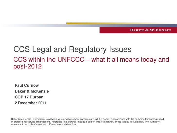 CCS Legal and Regulatory Issues, presentation by Paul Curnow of Baker McKenzie, delivered at global CCS Institute event Dec 2, COP 17
