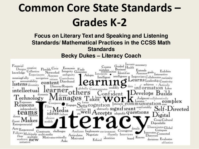Common Core State Standards – Grades K-2 Focus on Literary Text and Speaking and Listening Standards/ Mathematical Practic...