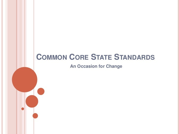 Common Core State Standards: An Occasion for Change