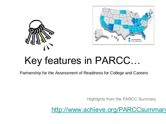 Key features in PARCC…Partnership for the Assessment of Readiness for College and Careers                                 ...
