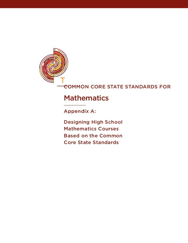 common core state stanDarDs Formathematicsappendix a:Designing High schoolmathematics coursesBased on the commoncore state...