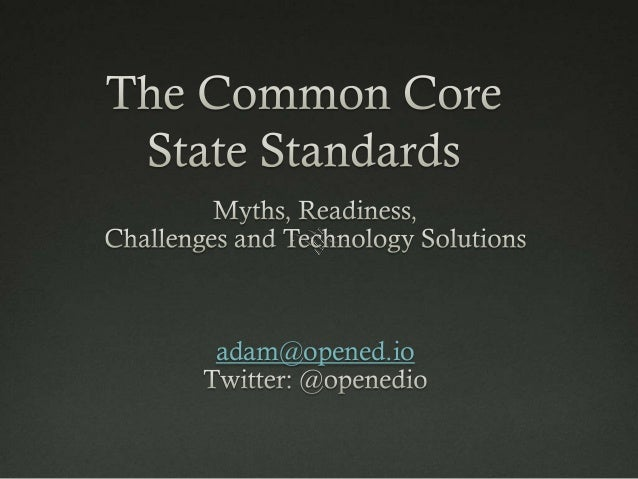 Common Core State Standards: Myths, Readiness, Challenges and Solutions