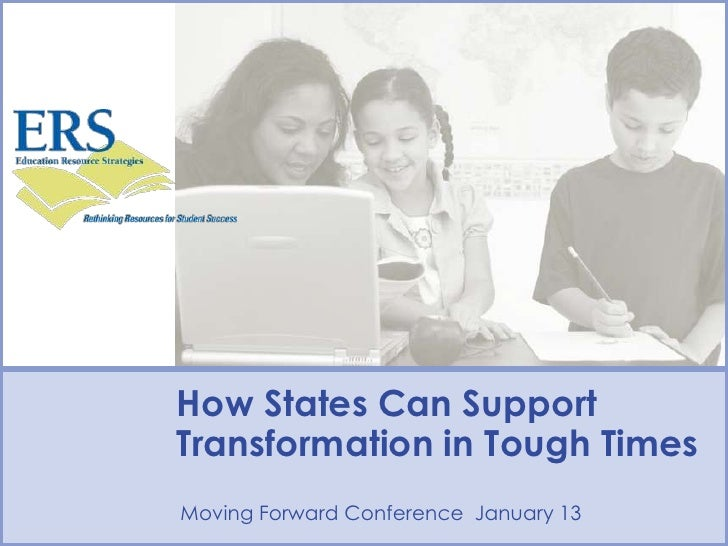 How States Can Support Transformation in Tough Times<br />Moving Forward Conference  January 13<br />