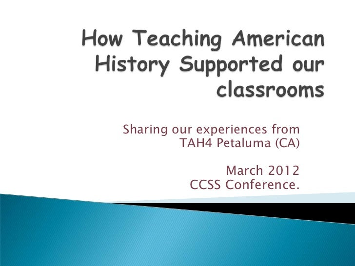 Sharing our experiences from         TAH4 Petaluma (CA)               March 2012          CCSS Conference.