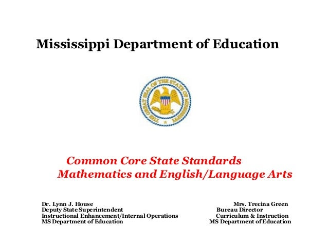 Mississippi Department of Education      Common Core State Standards     Mathematics and English/Language ArtsDr. Lynn J. ...