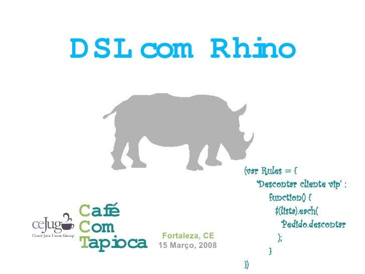 DSL com Rhi           no                              (var Rules = {                                'Descontar cliente vip...