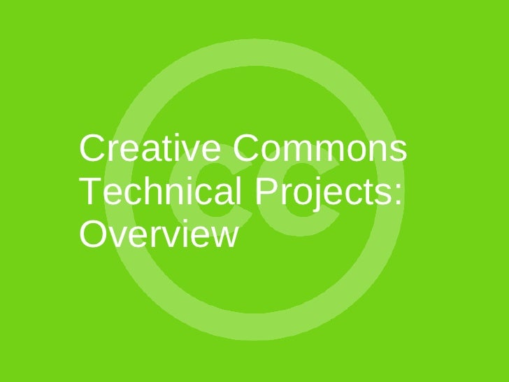 Creative Commons Technical Projects: Overview